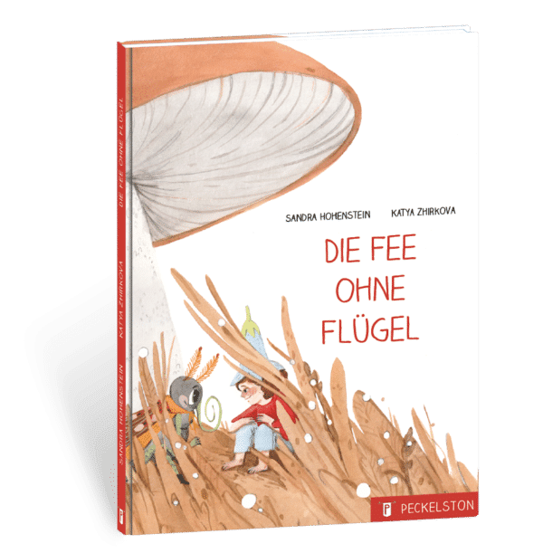 die fee ohne flügel Sandra Hohenstein Katya Zhirkova peckelston kinderbuchverlag