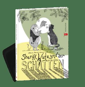 Peckelston Kinderbuchverlag Sheriff, Wutz und der Schatten Patricia Hansert-Bosmans Lea Ammann